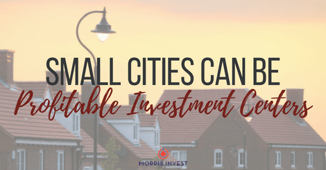 Small Cities Can Be Profitable Investment Centers