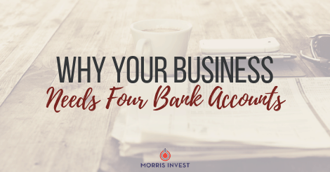 Why Your Business Needs Four Bank Accounts