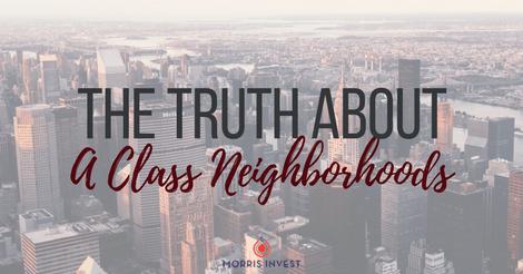 The Truth About A Class Neighborhoods