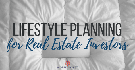 Lifestyle Planning for Real Estate Investors