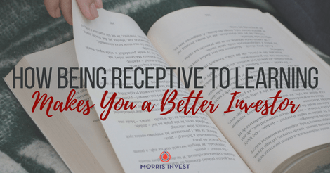 How Being Receptive to Learning Makes You a Better Investor