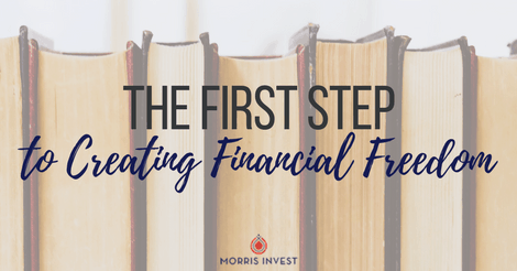 The First Step to Creating Financial Freedom