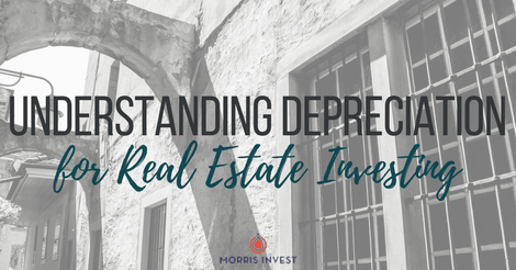 Understanding Depreciation for Real Estate Investing