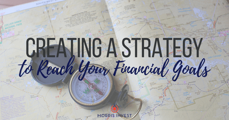 Creating a Strategy to Reach Your Financial Goals (Free Download!)