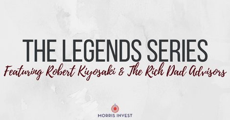 The Legends Series: Featuring Robert Kiyosaki & The Rich Dad Advisors