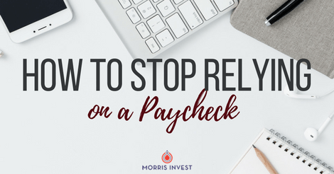 How to Stop Relying on a Paycheck