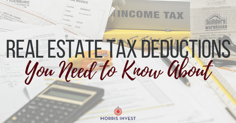 Real Estate Tax Deductions You Need to Know About