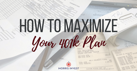 How to Maximize Your 401k Plan
