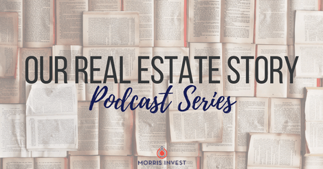 Our Real Estate Story Podcast Series
