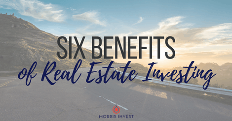 Six Benefits of Real Estate Investing