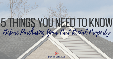 5 Things You Need to Know Before Purchasing Your First Rental Property
