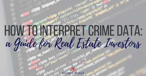 How to Interpret Crime Data: a Guide for Real Estate Investors