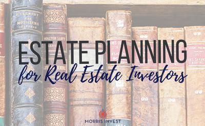 Estate Planning for Real Estate Investors