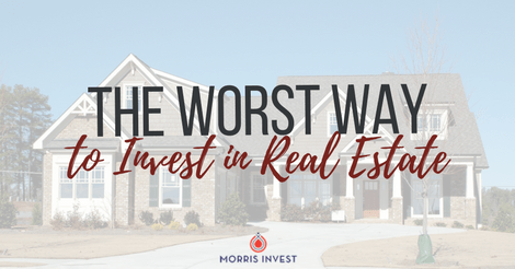 The Worst Way to Invest in Real Estate