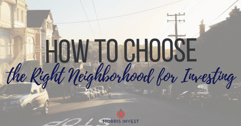 How to Choose the Right Neighborhood for Investing
