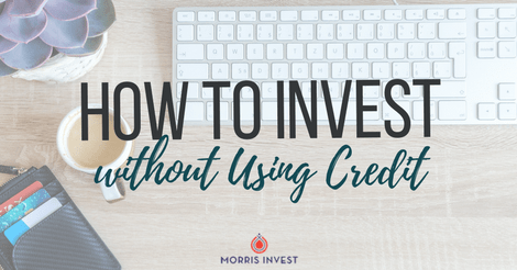 How to Invest without Using Credit