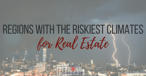 Regions with the Riskiest Climates for Real Estate