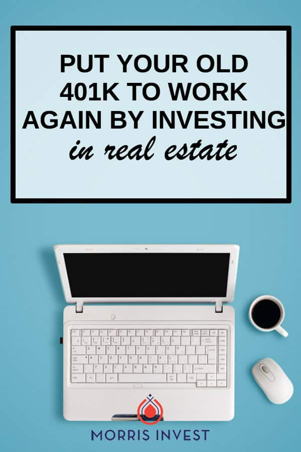 Too many people make the mistake of leaving their old 401k plan where it is and do not give it a second thought. Many people are not even aware that they can use these funds to invest in all types of real estate assets.