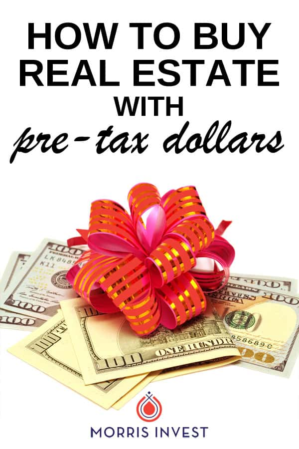 if you really take a good look at how the tax code works, you can use it to your advantage and keep more of your money in your pocket. Here's how to buy real estate with pre-tax dollars.