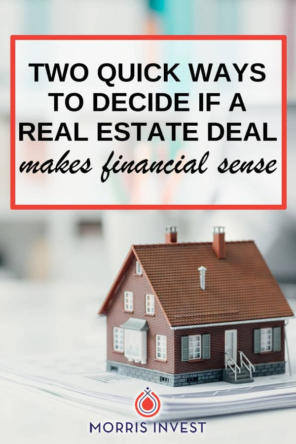 The ability to decide whether or not a real estate deal is profitable is crucial to your success as a real estate investor. Here are two quick methods you can use to evaluate whether or not a deal makes sense financially.