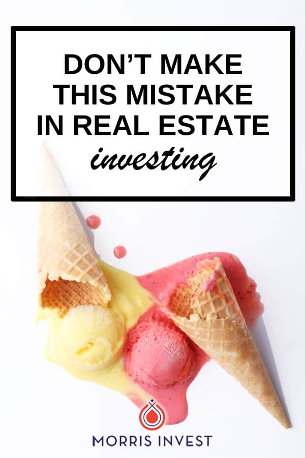 There's one mistake in real estate that can totally derail your progress. It will prohibit you from making a high return. It will entirely cloud your vision, damper your success, and prevent you from reaching your potential. Don't make this mistake.
