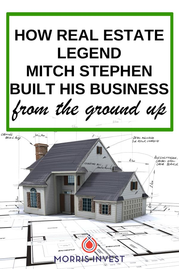 Mitch Stephen has been a self-employed real estate investor for over 20 years, and he is the author of the book series, My Life and 1000 Houses .He shares how he built his real estate business from the ground up, and why mindset is so important for success.