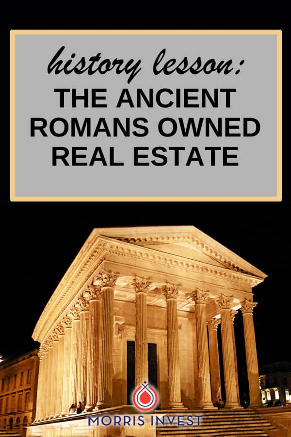 Real estate investing is one of the best ways to build wealth in this day and age. But did you know that rental real estate actually dates back to Ancient Rome?