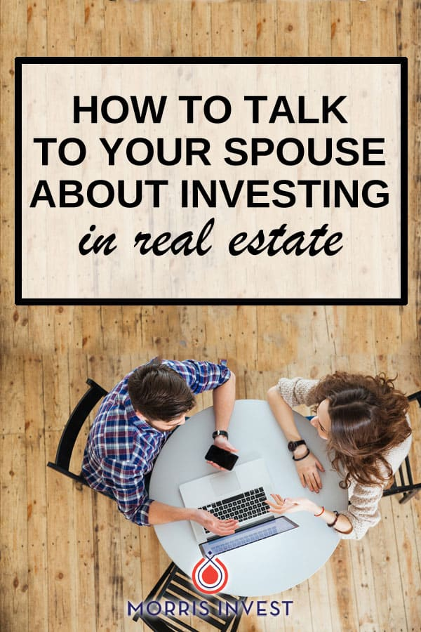 four strategies you can use to talk to your spouse about real estate investing