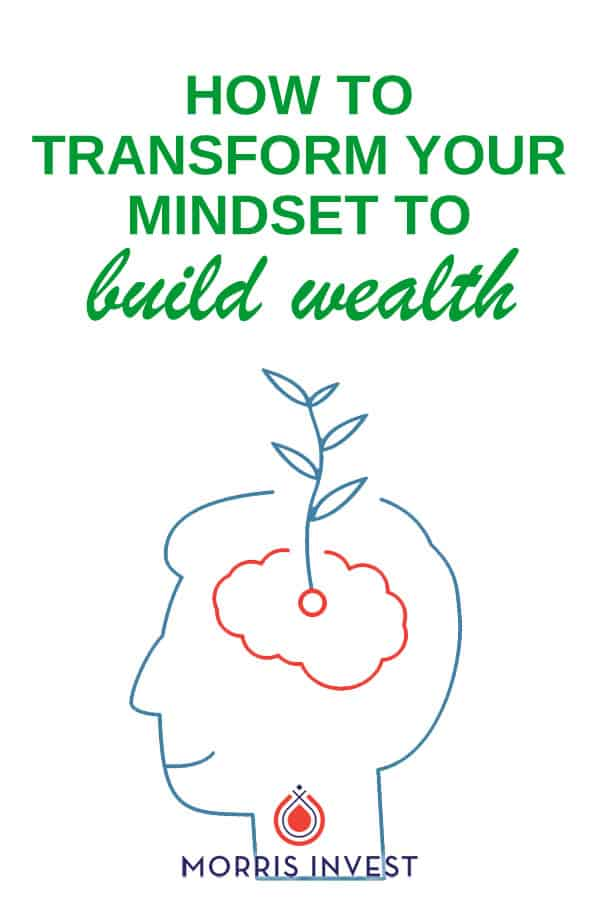 The biggest difference between a wealthy person and a poor person is not how much money they have in their bank account. What truly distinguishes the two is their mindsets. Here's how to transform your mindset to build wealth.