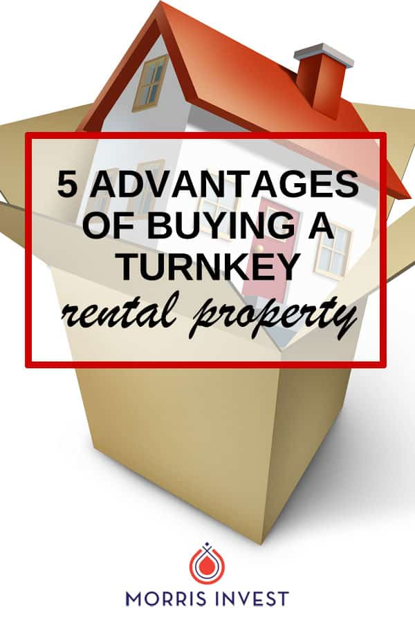 Five major benefits to purchasing turnkey rental properties - a great option for investors who want to make money without doing the heavy lifting.