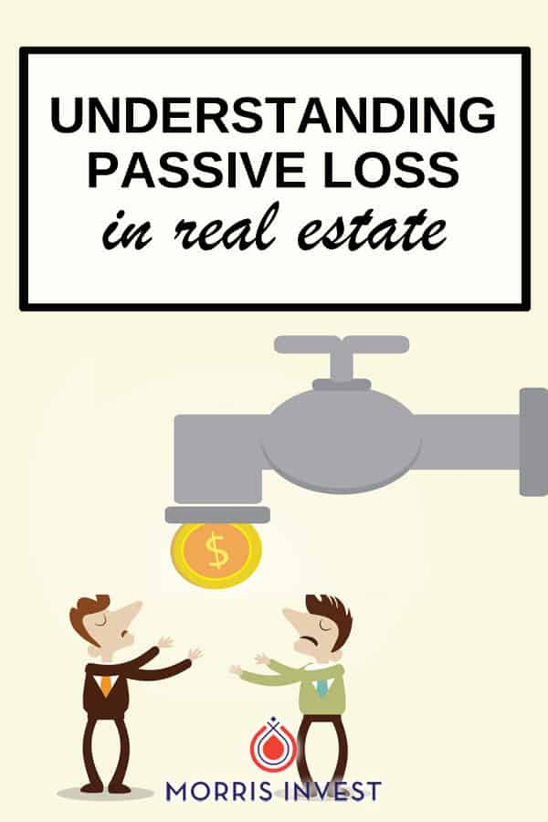 Creating passive loss in your real estate business can actually help you save money!
