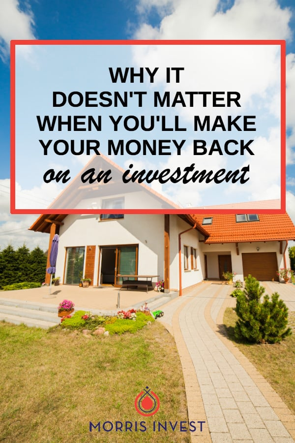 "One question I hear all the time from potential investors is, ""when will I make back my money from an investment property?"