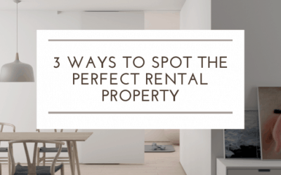 3 Ways to Spot The Perfect Rental Property