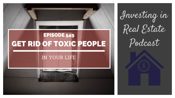 Get Rid of Toxic People in Your Life – Episode 549