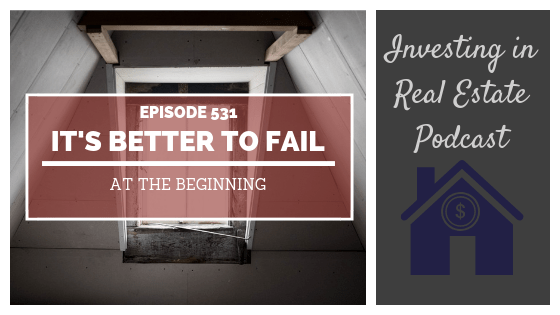 It's Better to Fail at the Beginning – Episode 531