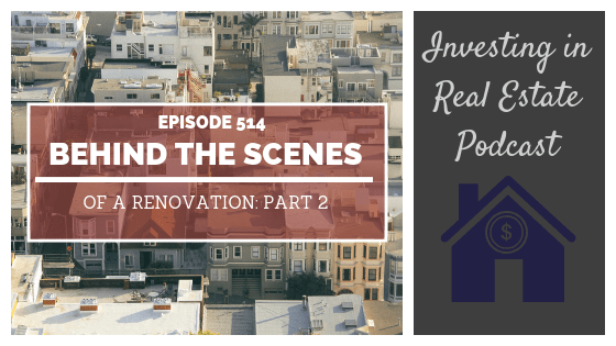 Behind the Scenes of a Renovation: Part 2 – Episode 514