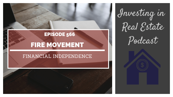 FIRE Movement: Financial Independence – Episode 566
