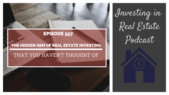 The Hidden Gem of Real Estate Investing That You Haven't Thought Of with Glenn Stromberg – Episode 557