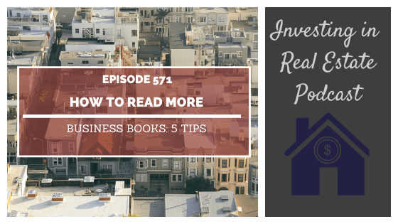 How to Read More Business Books: 5 Tips – Episode 571