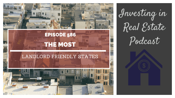 The Most Landlord Friendly States – Episode 586