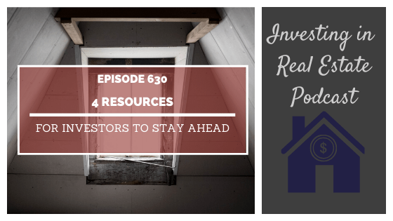 4 Resources for Investors to Stay Ahead – Episode 630
