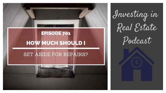 Q&A: How Much Should I Set Aside for Repairs? – Episode 701