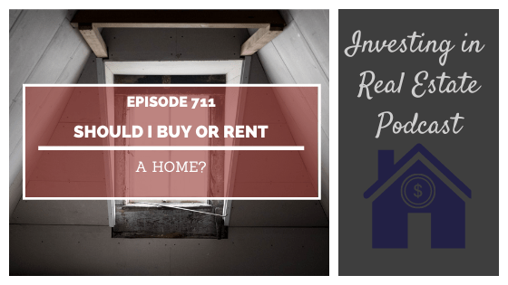 Q&A: Should I Buy or Rent a Home? – Episode 711