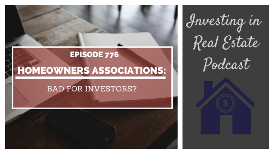 Homeowners Associations: Bad for Investors? – Episode 776